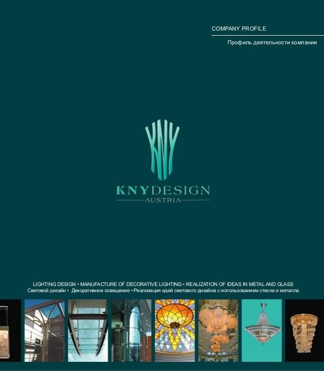 COMPANY PROFILE Профиль деятельности компании  LIGHTING DESIGN • MANUFACTURE OF DECORATIVE LIGHTING • REALIZATION OF IDEAS...