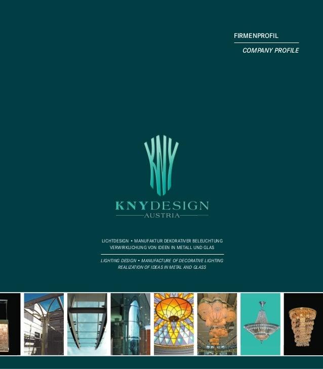 FIRMENPROFIL COMPANY PROFILE LICHTDESIGN • MANUFAKTUR DEKORATIVER BELEUCHTUNG VERWIRKLICHUNG VON IDEEN IN METALL UND GLAS ...