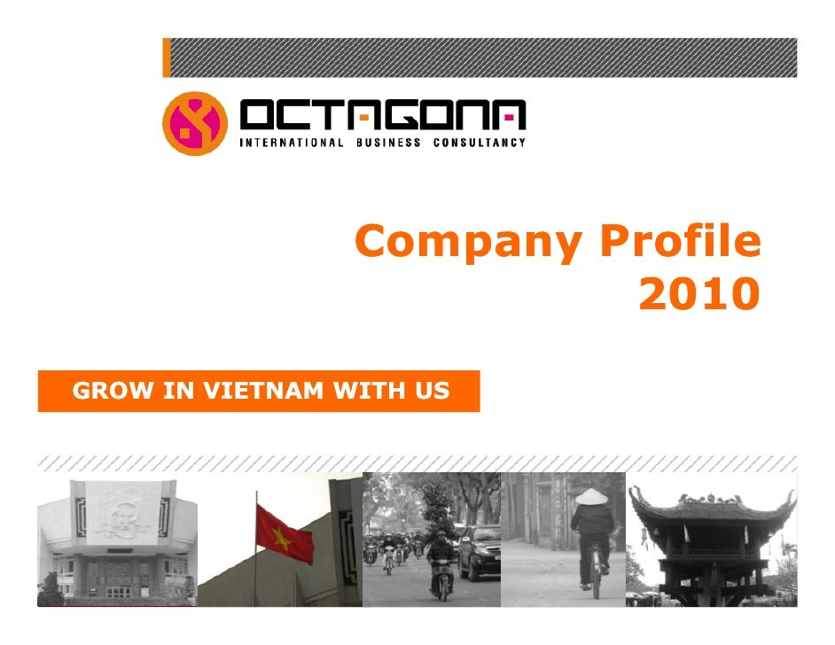 Company Profile                          2010GROW IN VIETNAM WITH US