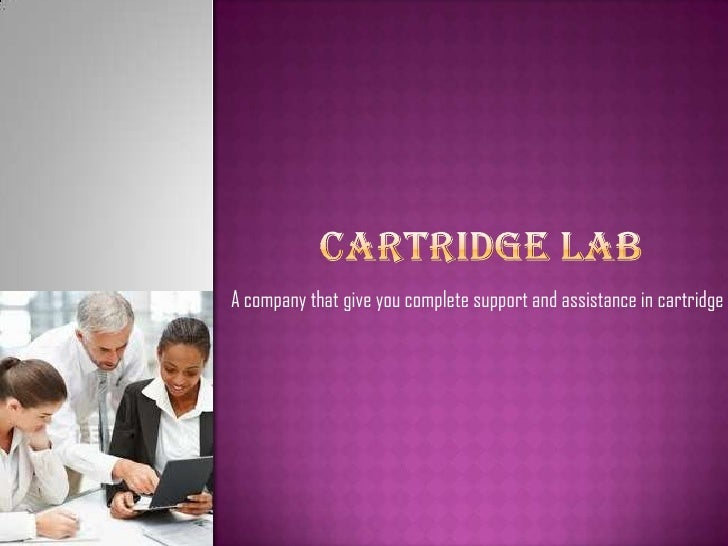 A company that give you complete support and assistance in cartridge