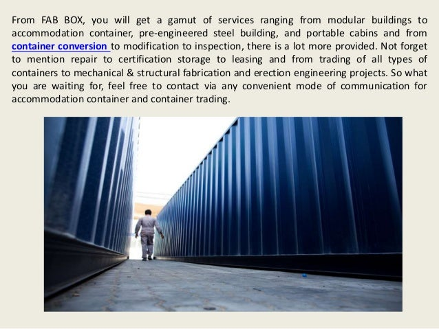 From FAB BOX, you will get a gamut of services ranging from modular buildings to accommodation container, pre-engineered s...