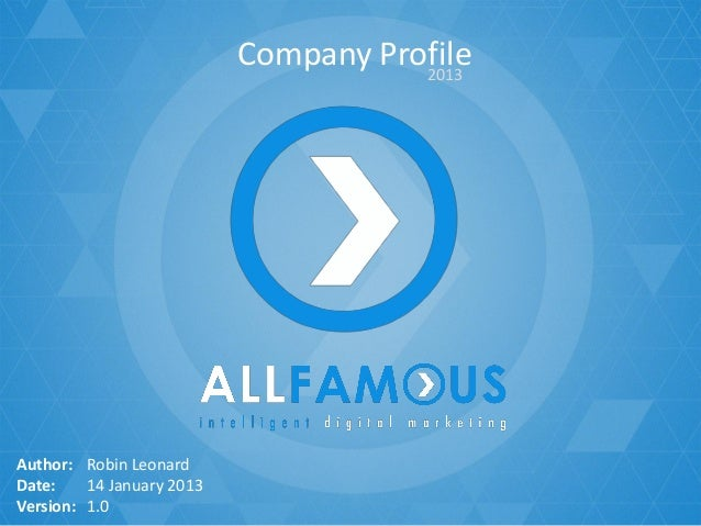 Company Profile                                      2013Author: Robin LeonardDate:    14 January 2013Version: 1.0