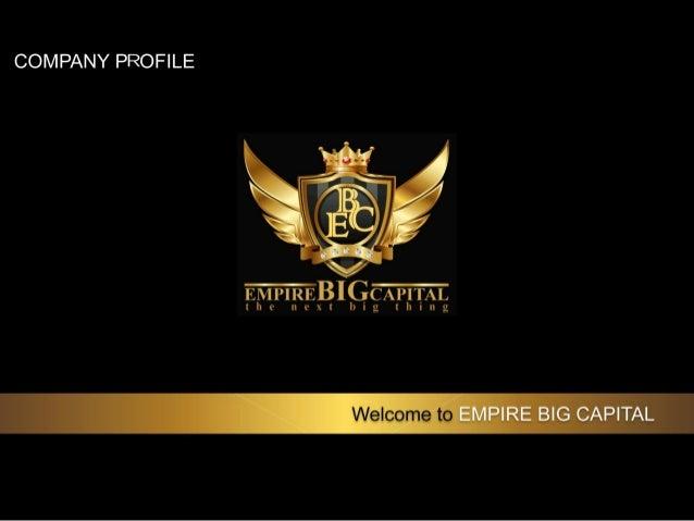 Company profile & plan (Empire Big Capital - EBC)