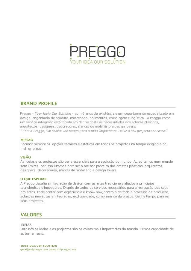 BRAND PROFILE MISSÃO Garantir sempre as opções técnicas e estéticas em todos os projectos no tempo exigido e ao melhor pre...
