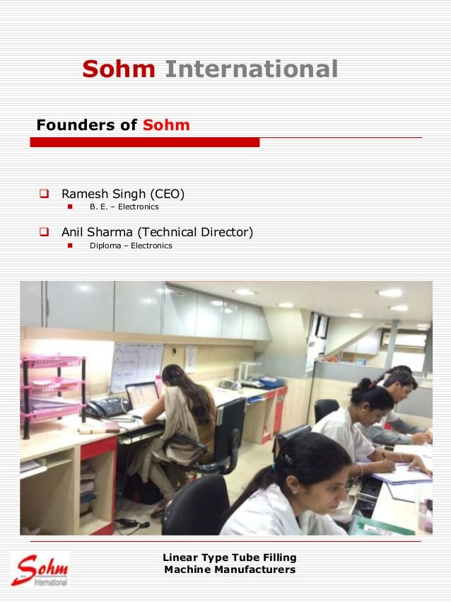  Ramesh Singh (CEO)  B. E. – Electronics  Anil Sharma (Technical Director)  Diploma – Electronics Founders of Sohm Lin...