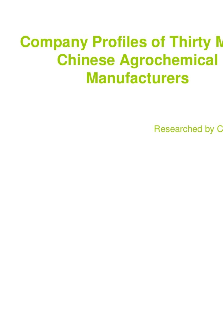 Company Profiles of Thirty Major   Chinese Agrochemical       Manufacturers                  Researched by CCM