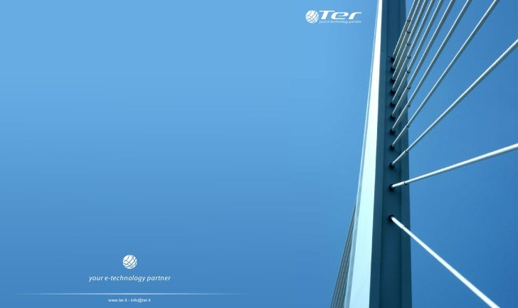 your e-technology partner     your e-technology partner       www.ter.it - info@ter.it
