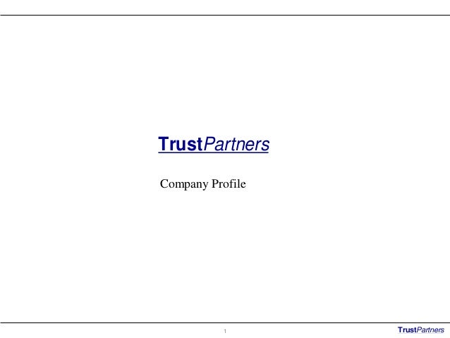 TrustPartnersCompany Profile           1      TrustPartners