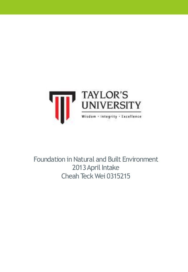 Foundation in Natural and Built Environment 2013April Intake Cheah Teck Wei 0315215