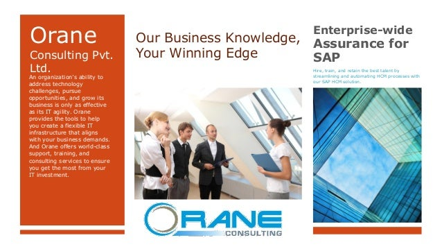 © 2013-14 Orane Consulting Pvt. Ltd Orane Consulting Pvt. Ltd. An organization's ability to address technology challenges,...