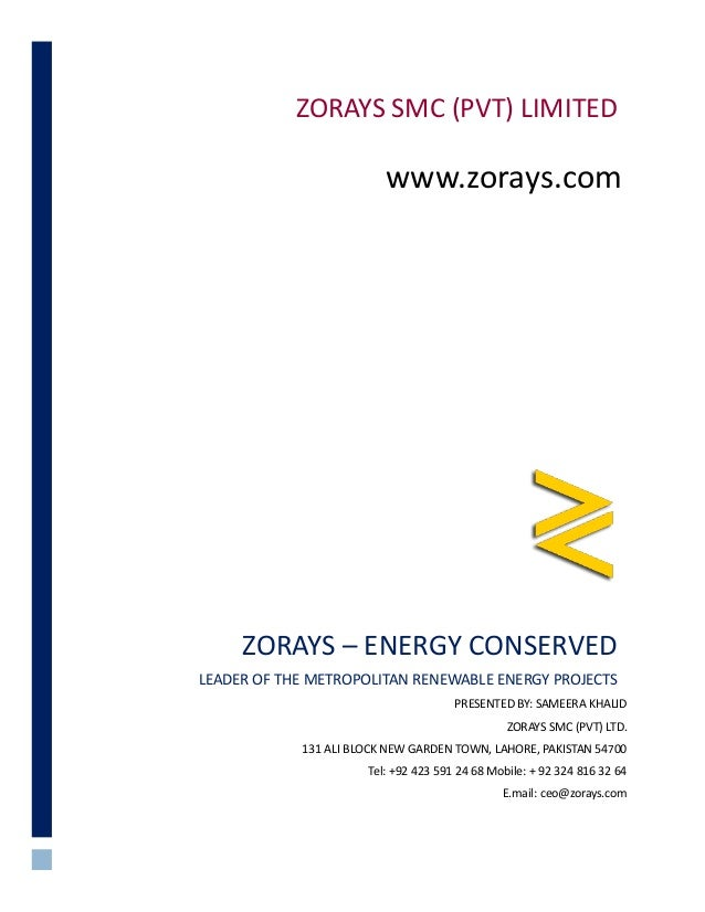 ZORAYS – ENERGY CONSERVED LEADER OF THE METROPOLITAN RENEWABLE ENERGY PROJECTS PRESENTED BY: SAMEERA KHALID ZORAYS SMC (PV...