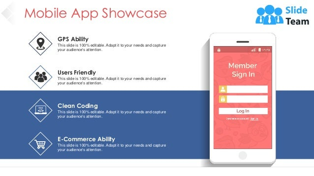 Mobile App Showcase 17 GPS Ability This slide is 100% editable. Adapt it to your needs and capture your audience's attenti...
