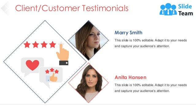 Client/Customer Testimonials 40 Marry Smith This slide is 100% editable. Adapt it to your needs and capture your audience'...