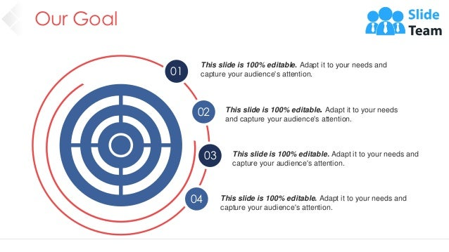 Our Goal 57 01 02 03 04 This slide is 100% editable. Adapt it to your needs and capture your audience's attention. This sl...