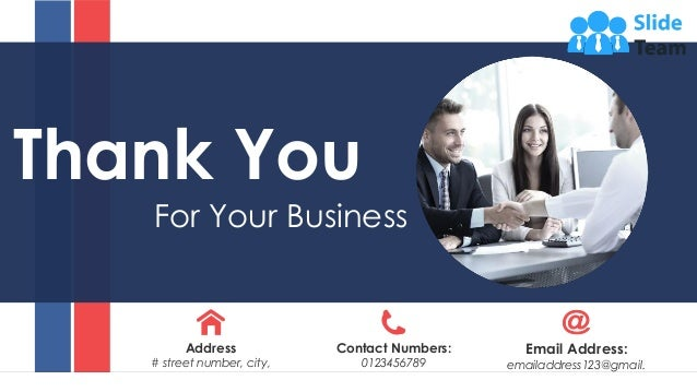 Thank You For Your Business Address # street number, city, state Contact Numbers: 0123456789 Email Address: emailaddress12...