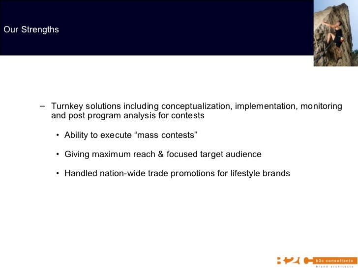 <ul><ul><li>Turnkey solutions including conceptualization, implementation, monitoring and post program analysis for contes...
