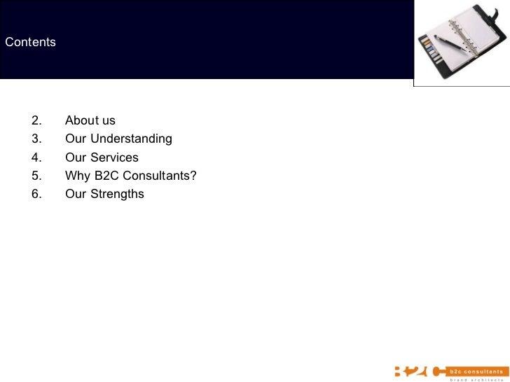 <ul><li>About us </li></ul><ul><li>Our Understanding </li></ul><ul><li>Our Services </li></ul><ul><li>Why B2C Consultants?...