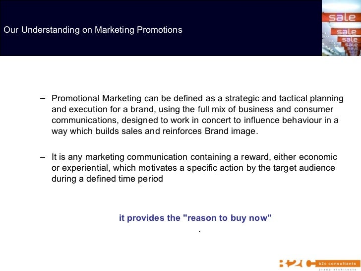 <ul><ul><li>Promotional Marketing can be defined as a strategic and tactical planning and execution for a brand, using the...