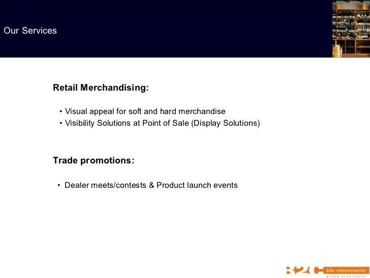 <ul><ul><li>Retail Merchandising:    </li></ul></ul><ul><ul><li>•  Visual appeal for soft and hard merchandise </li></ul...