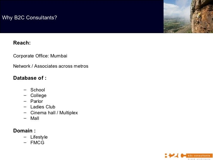 <ul><li>Reach:   </li></ul><ul><li>Corporate Office: Mumbai </li></ul><ul><li>Network / Associates across metros </li><...