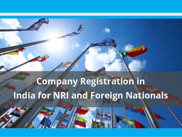 Company Registration in India for NRI and Foreign Nationals