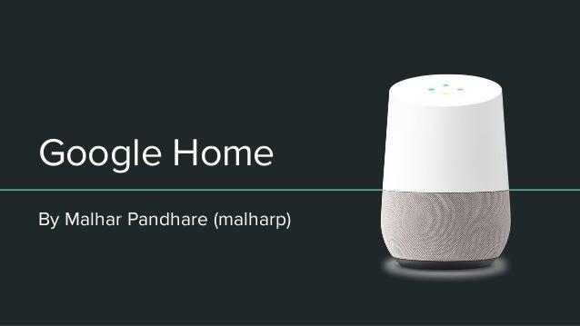 Google Home By Malhar Pandhare (malharp)