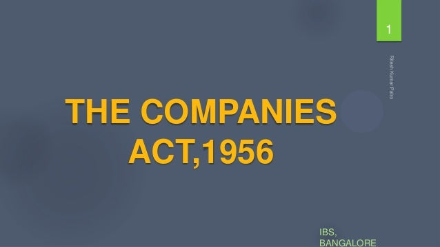 1  THE COMPANIES ACT,1956 IBS, BANGALORE