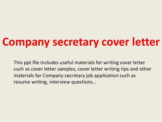 Company secretary cover letter This ppt file includes useful materials for writing cover letter such as cover letter sampl...
