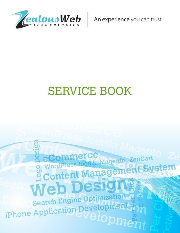 ealousWeb T E C H N O L O G I E S                           An experience you can trust!        SERVICE BOOK