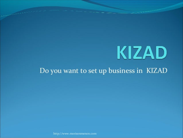 Do you want to set up business in KIZAD http://www.morisonmenon.com