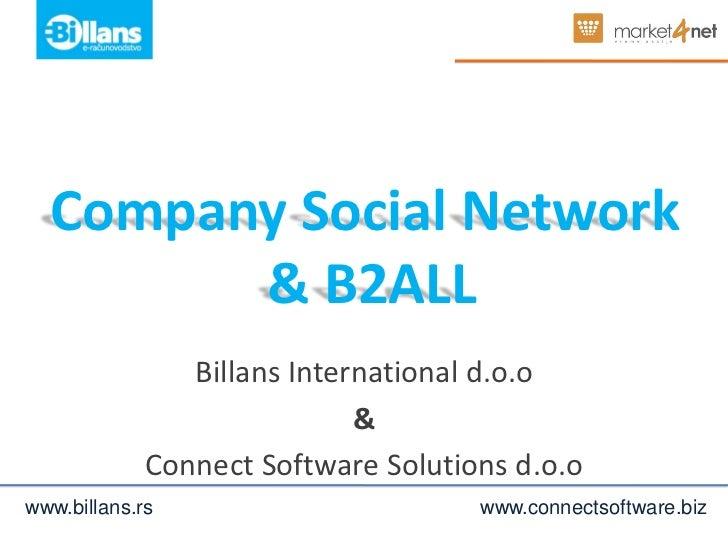 Company Social Network        & B2ALL                Billans International d.o.o                             &            ...