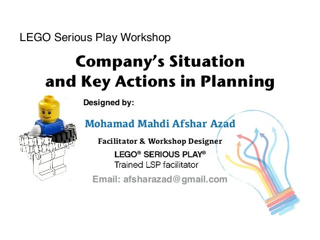Designed by: Mohamad Mahdi Afshar Azad Facilitator & Workshop Designer Email: afsharazad@gmail.com Company's Situation and...