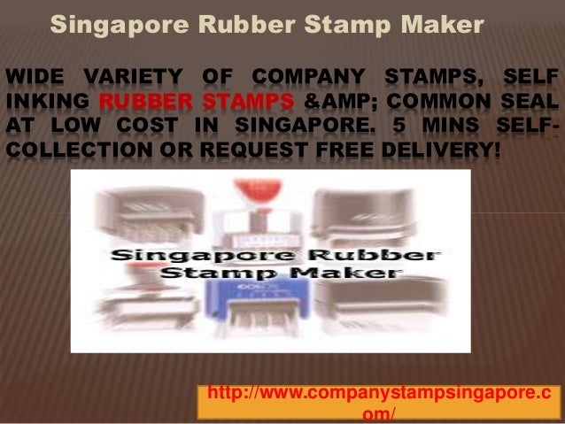 Singapore Rubber Stamp Maker  WIDE VARIETY OF COMPANY STAMPS, SELF  INKING RUBBER STAMPS & COMMON SEAL  AT LOW COST IN...