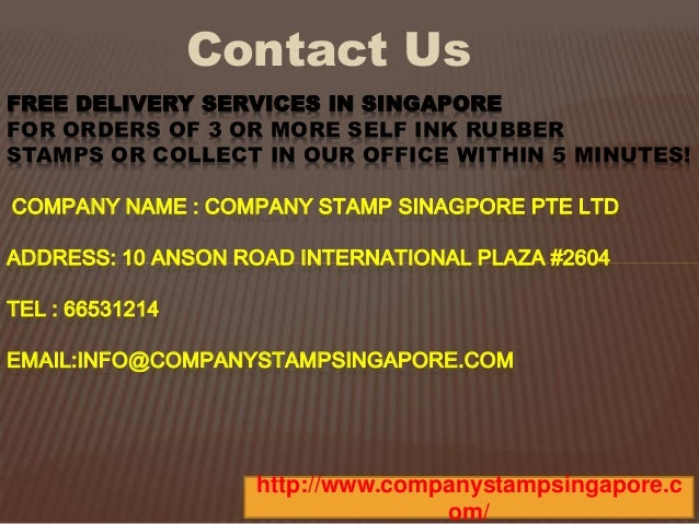 Contact Us  FREE DELIVERY SERVICES IN SINGAPORE  FOR ORDERS OF 3 OR MORE SELF INK RUBBER  STAMPS OR COLLECT IN OUR OFFICE ...