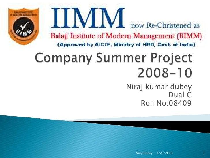 Company Summer Project2008-10<br />Nirajkumardubey<br />Dual C<br />Roll No:08409<br />2/14/2010<br />Niraj Dubey<br />1<b...
