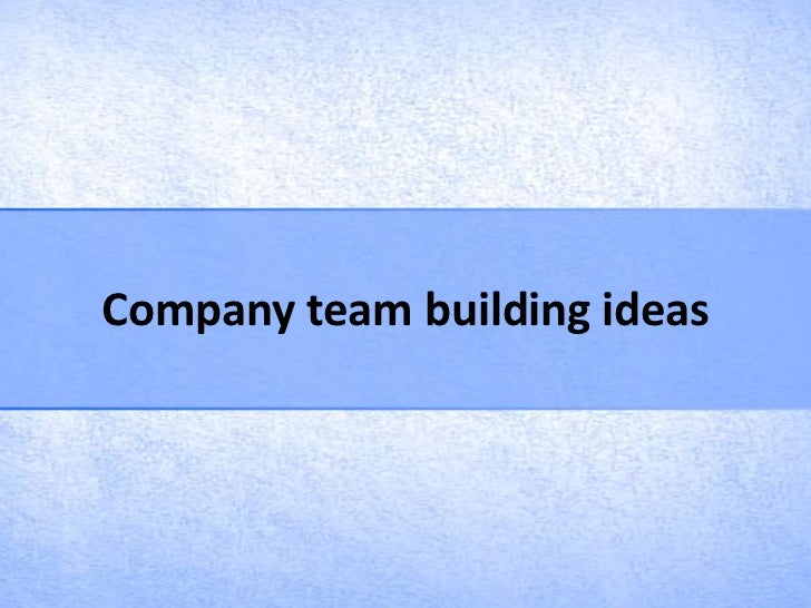 Company team building ideas