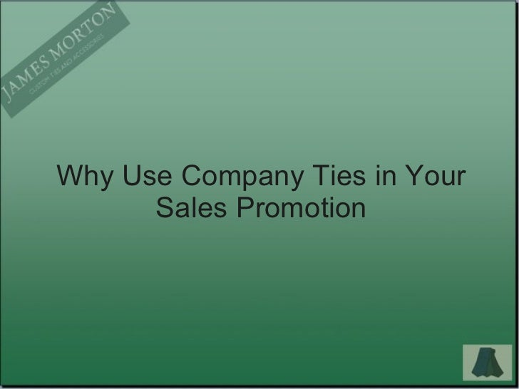 Why Use Company Ties in Your Sales Promotion