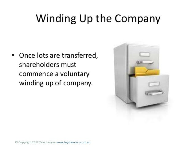 voluntary winding up of a company Appointment of liquidator: liquidator is an officer appointed by the creditors of the company (in case of creditor's voluntary winding up) or by the members of the company (in case of members' voluntary winding up), when the company goes into winding up or liquidation voluntarily.