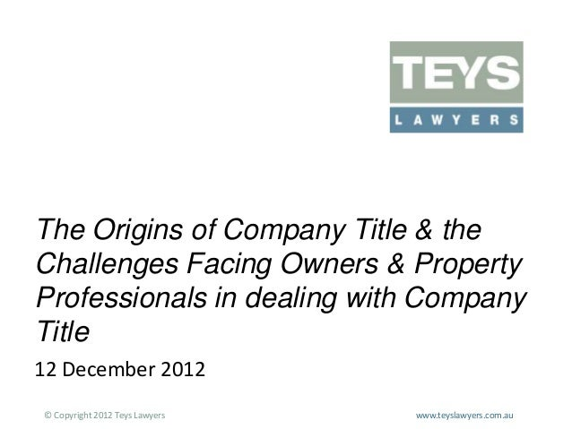 The Origins of Company Title & the Challenges Facing Owners & Property Professionals in dealing with Company Title 12 Dece...