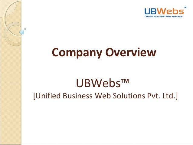 Company Overview UBWebs™  [Unified Business Web Solutions Pvt. Ltd.]