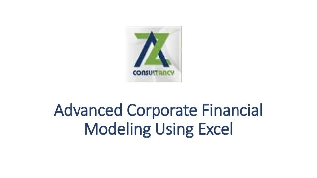 advanced-corporate-financial-modeling-using-excel-1-638.jpg?cb=1459528964