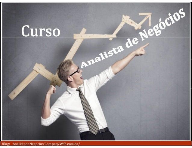 Blog: AnalistadeNegocios.CompanyWeb.com.br/