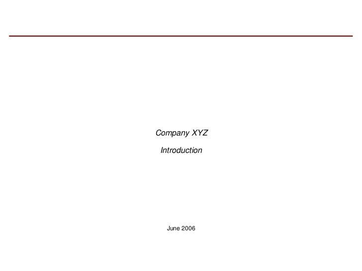 Company XYZ Introduction  June 2006