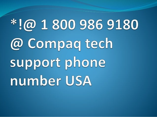1 800 986 9180 compaq customer support phone number usa - Carphone warehouse head office phone number ...