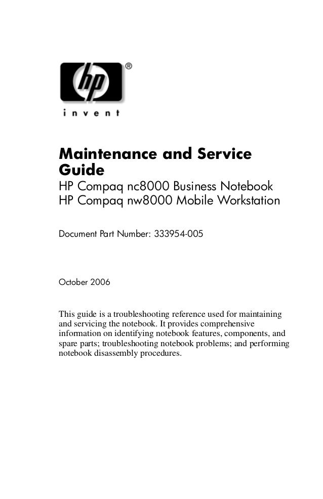 Maintenance and Service Guide HP Compaq nc8000 Business Notebook HP Compaq nw8000 Mobile Workstation Document Part Number:...