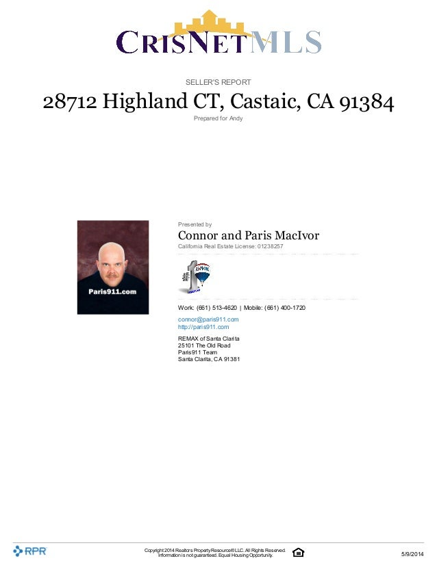 SELLER'S REPORT 28712 Highland CT, Castaic, CA 91384 Prepared for Andy Presented by Connor and Paris MacIvor California Re...