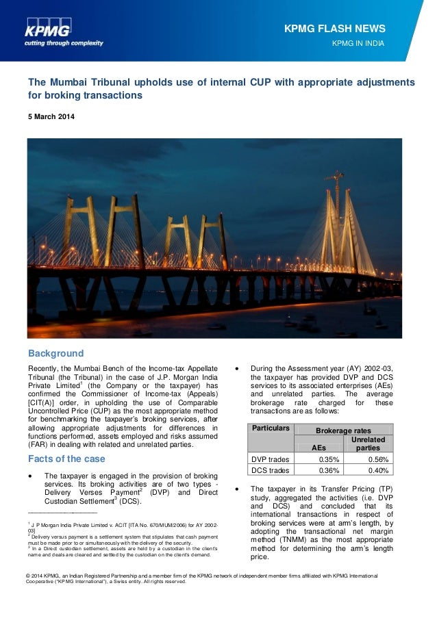 KPMG FLASH NEWS KPMG IN INDIA  The Mumbai Tribunal upholds use of internal CUP with appropriate adjustments for broking tr...
