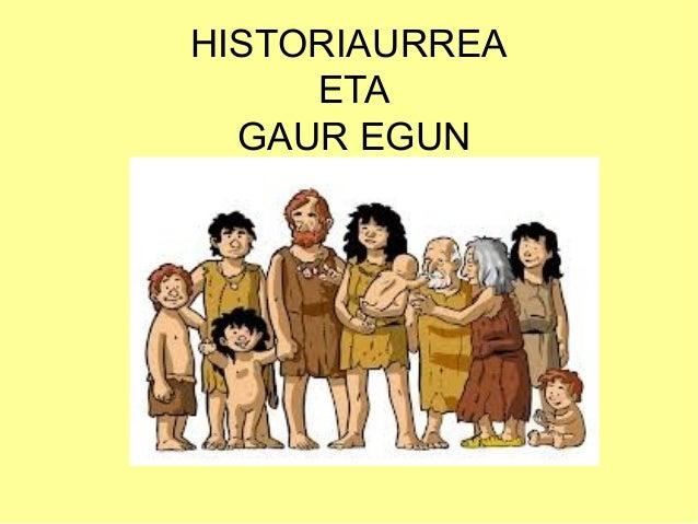 HISTORIAURREA  ETA  GAUR EGUN