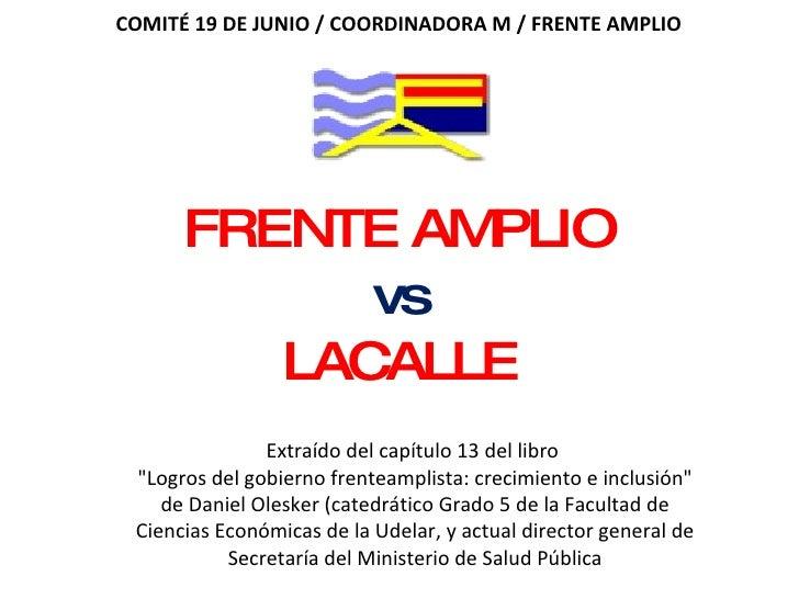 """FRENTE AMPLIO  vs LACALLE Extraído del capítulo 13 del libro  """"Logros del gobierno frenteamplista: crecimiento e in..."""