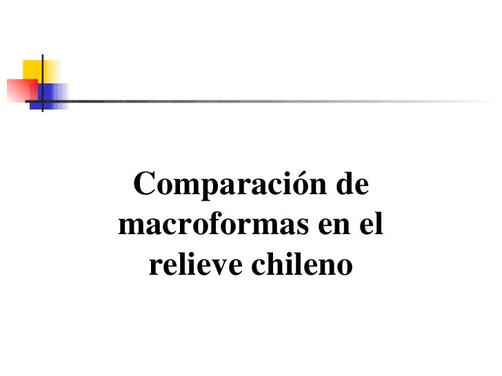 Comparación de macroformas en el relieve chileno